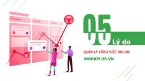 Lý do lựa chọn phần mềm Workplus