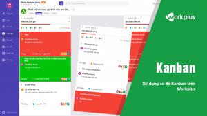 Sử dụng sơ đồ Kanban trên Workplus