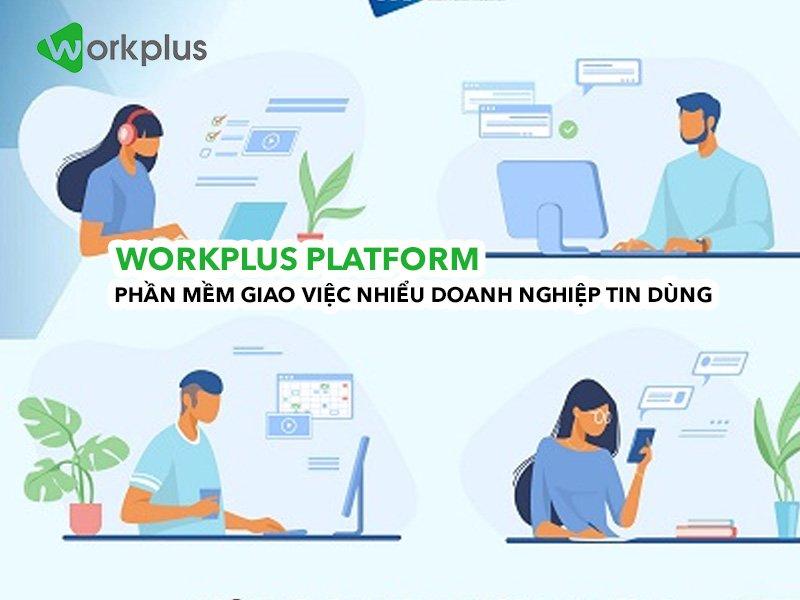 Workplus Platform – Phần mềm giao việc online tương thích trên mọi thiết bị